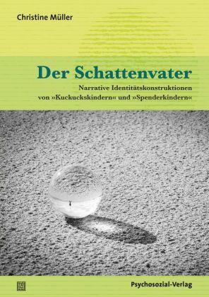 Buch Cover von Der Schattenvater - Narrative Identitätskonstruktionen von »Kuckuckskindern« und »Spenderkindern«